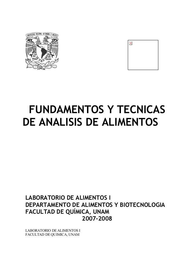 FUNDAMENTOS Y TECNICAS DE ANALISIS DE ALIMENTOS  LABORATORIO DE ALIMENTOS I DEPARTAMENTO DE ALIMENTOS Y BIOTECNOLOGIA FACU...