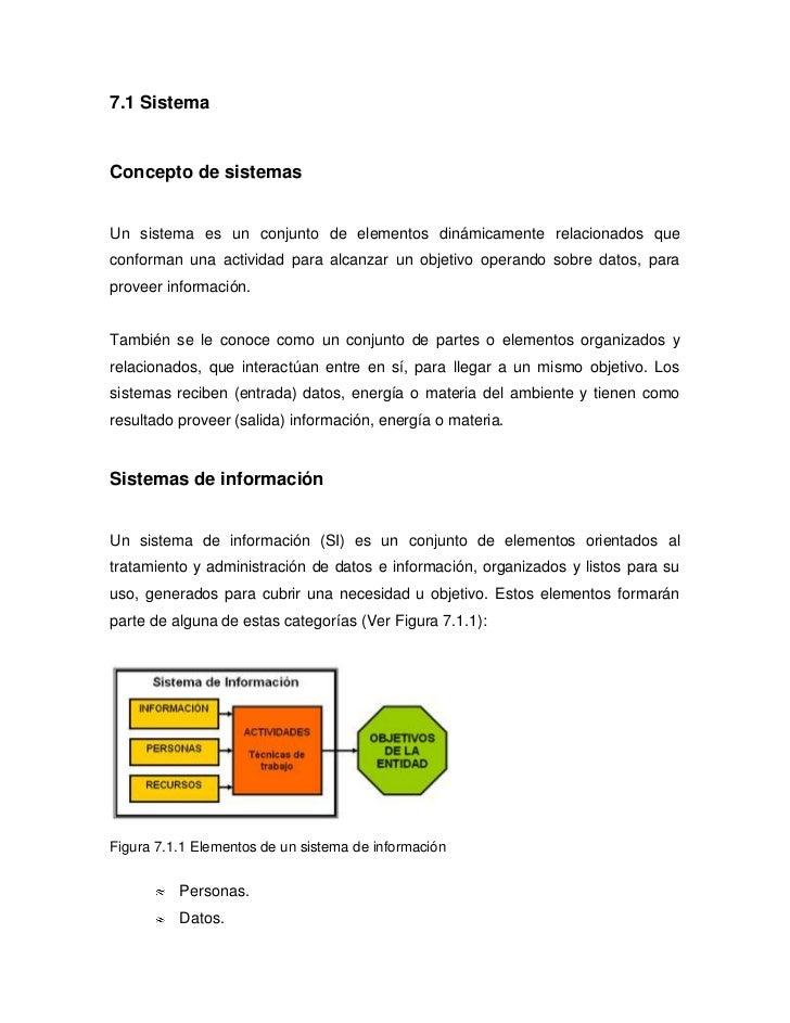 7.1 SistemaConcepto de sistemasUn sistema es un conjunto de elementos dinámicamente relacionados queconforman una activida...