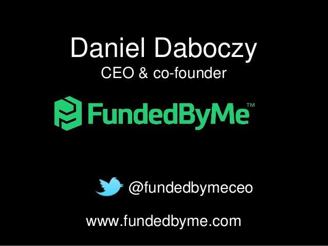 Почему мир готов к принятию Краудинвестинга и как FundedByMe возглавит этот путь. Fundedbyme. Crowdconsulting 2013