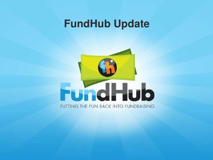 Fund Hub Update 05 02 12