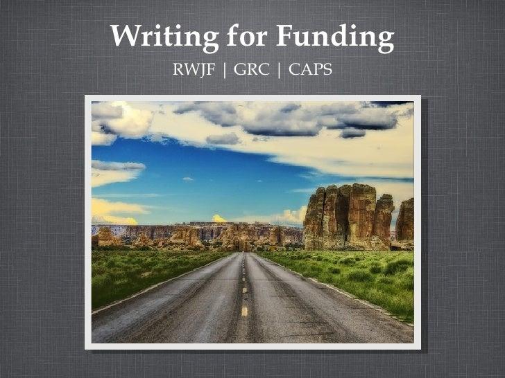 Writing for Funding    RWJF | GRC | CAPS