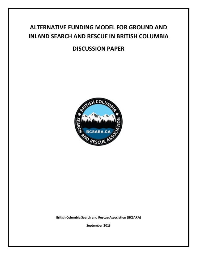 ALTERNATIVE FUNDING MODEL FOR GROUND AND INLAND SEARCH AND  RESCUE IN BRITISH COLUMBIA DISCUSSION PAPER
