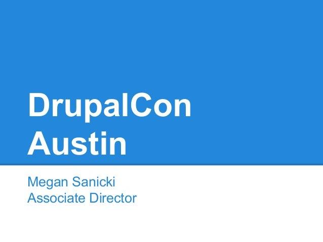 DrupalCon Austin Megan Sanicki Associate Director