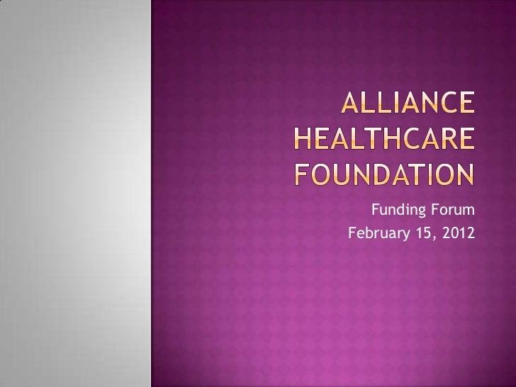 Funding ForumFebruary 15, 2012