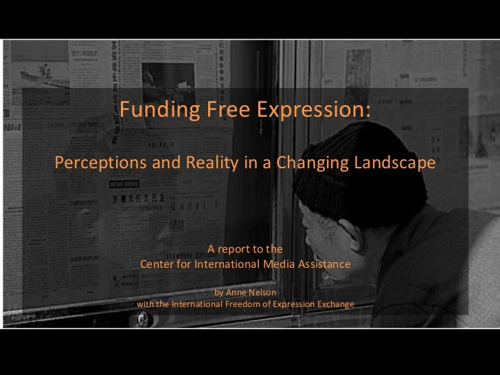 Funding Free Expression:Perceptions and Reality in a Changing LandscapeA report to the Center for International Media Assi...