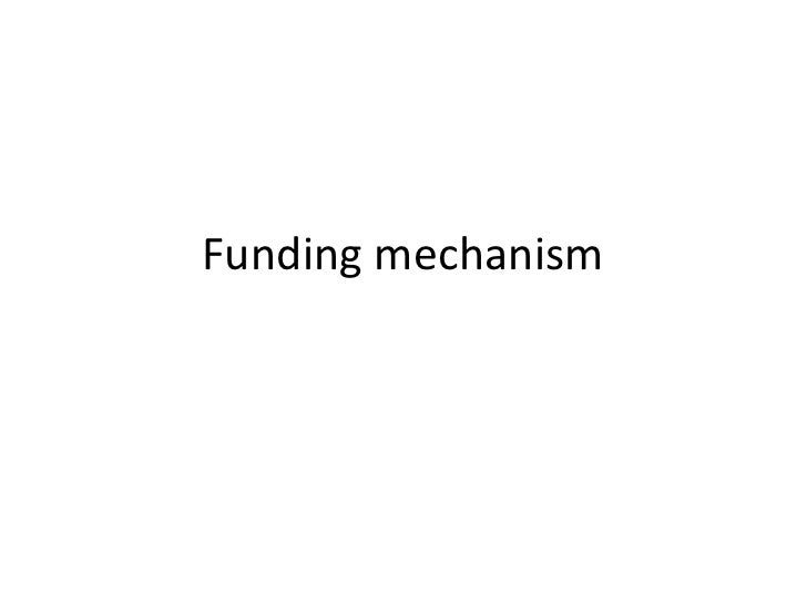 Funding mechanism