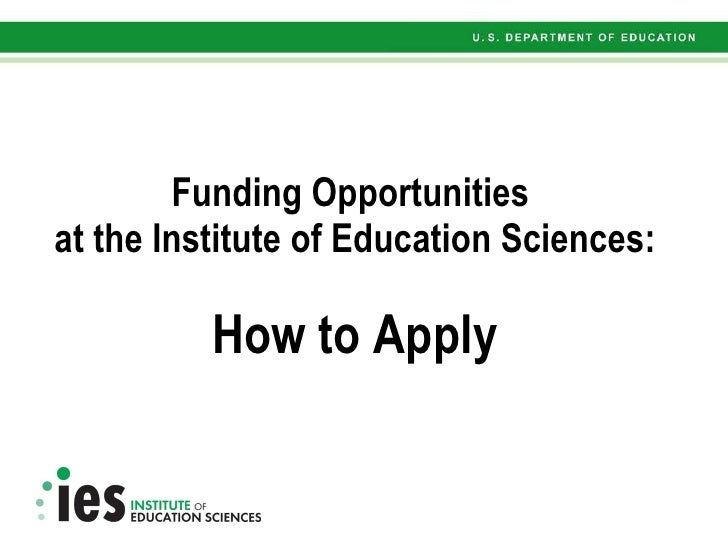 Funding Opportunities at IES Presentation 8 31 2010