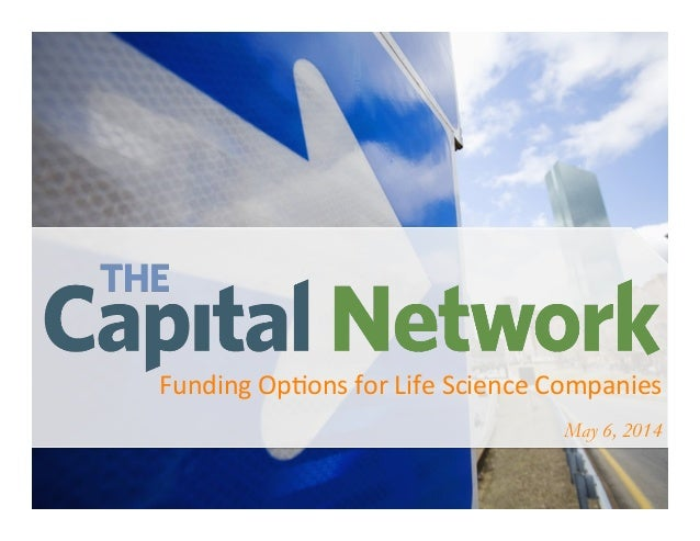 Funding  Op*ons  for  Life  Science  Companies   May 6, 2014