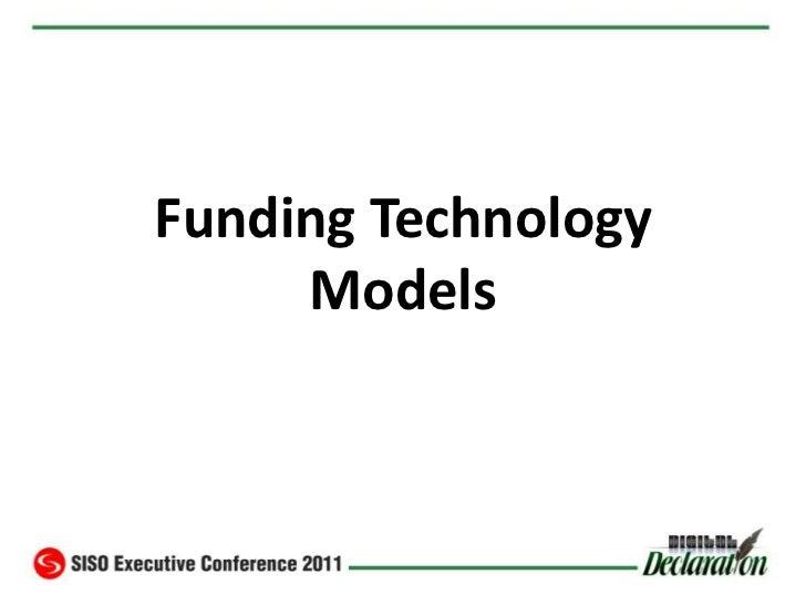 Funding technology models 2011 SISO