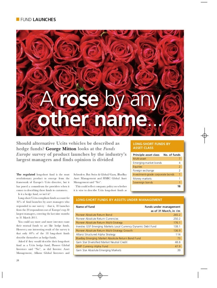 FUND LAUNCHES                  A rose by any                  other name...Should alternative Ucits vehicles be described ...