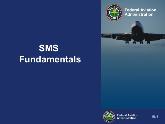 Federal Aviation Administration  SMS Fundamentals  Federal Aviation Administration  SL-1