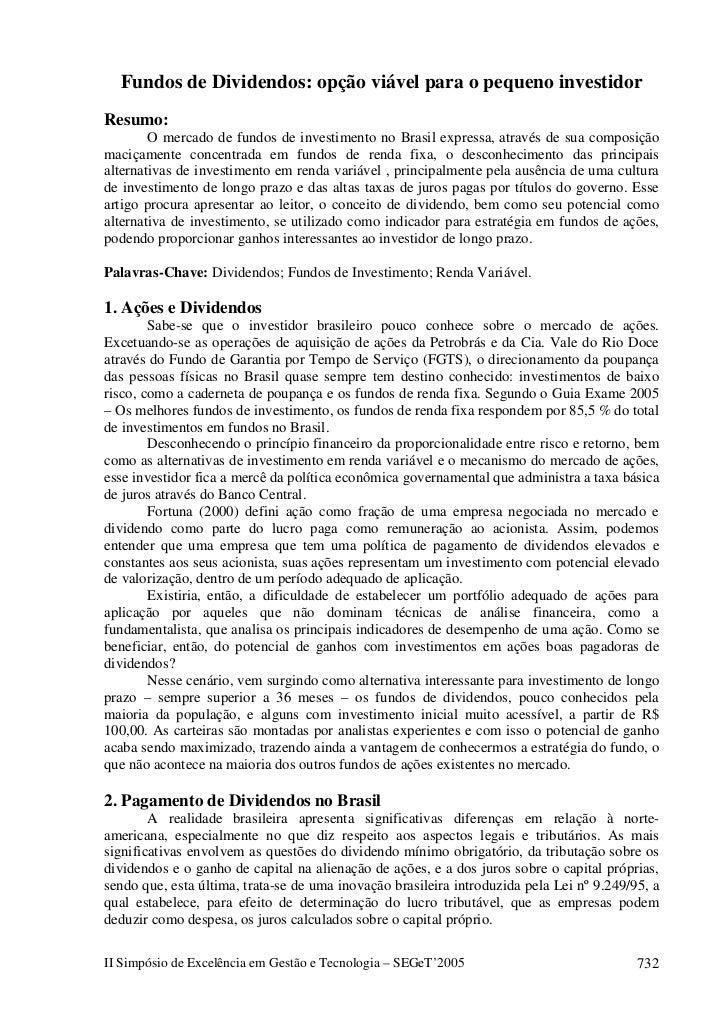 Fundos de Dividendos: opção viável para o pequeno investidorResumo:        O mercado de fundos de investimento no Brasil e...