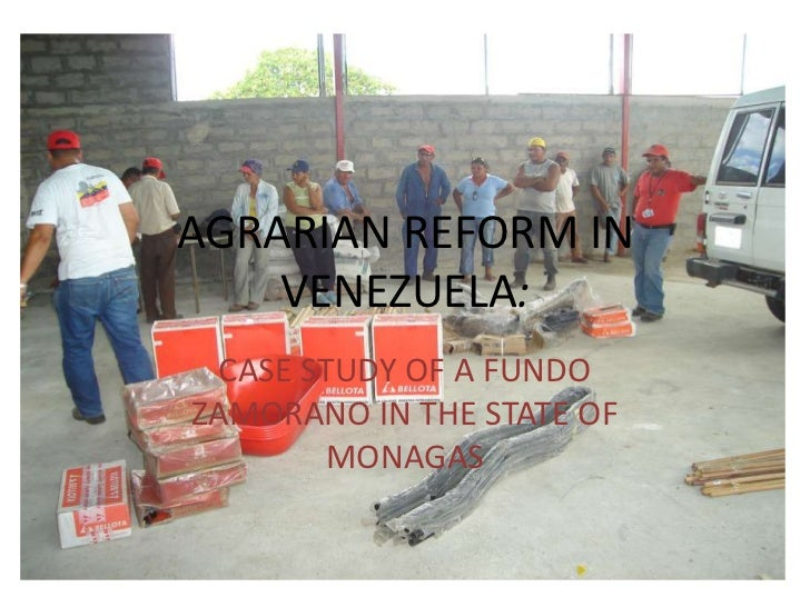 AGRARIAN REFORM IN VENEZUELA:<br />CASE STUDY OF A FUNDO ZAMORANO IN THE STATE OF MONAGAS<br />