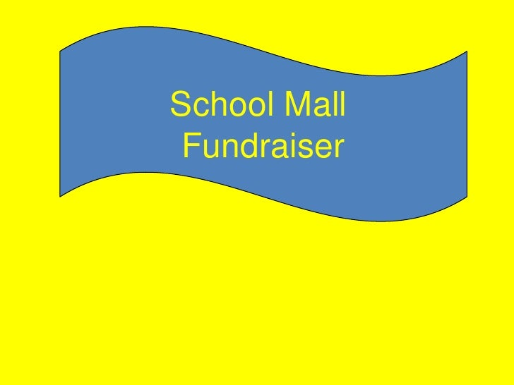 School Mall <br />Fundraiser<br />