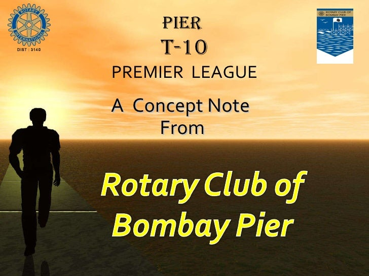 Our Club Charter Pier  T-10 PREMIER  LEAGUE A  Concept Note  From