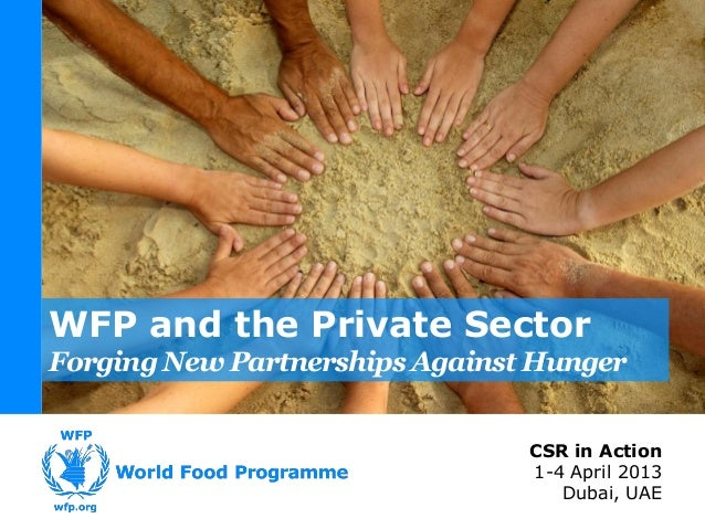 WFP and the Private SectorForging New Partnerships Against Hunger                                CSR in Action            ...