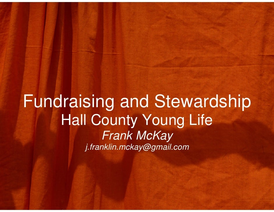 Fundraising and Stewardship     Hall County Young Life            Frank McKay        j.franklin.mckay@gmail.com