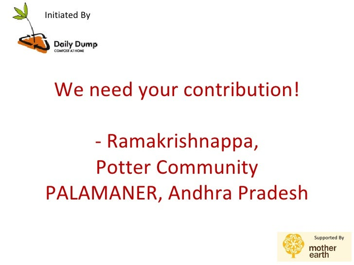 Initiated By  We need your contribution!    - Ramakrishnappa,    Potter CommunityPALAMANER, Andhra Pradesh                ...