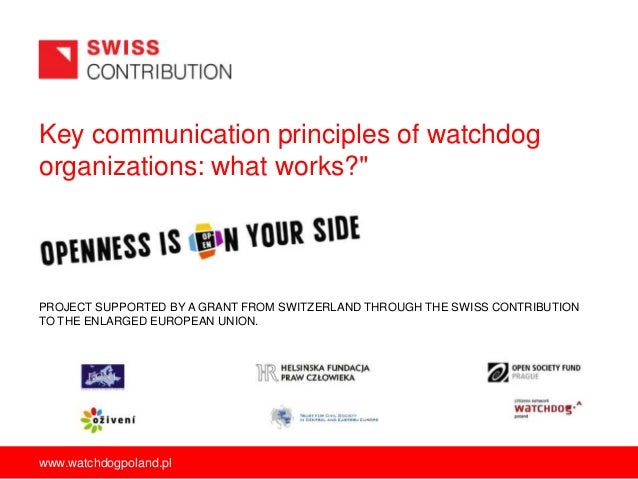 """Key communication principles of watchdog organizations: what works?""""  PROJECT SUPPORTED BY A GRANT FROM SWITZERLAND THROUG..."""