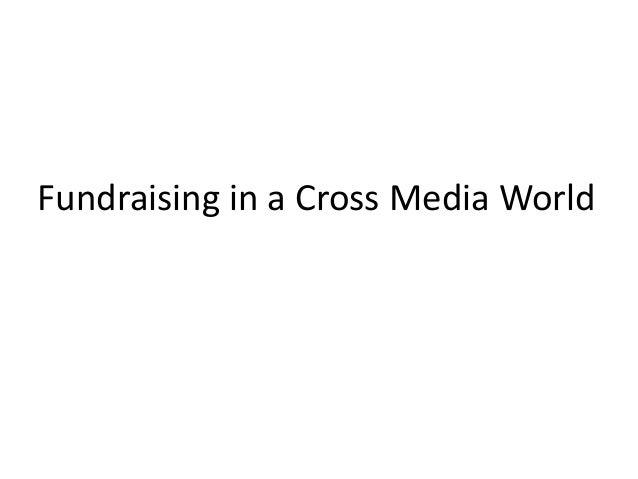 Fundraising in a Cross Media World