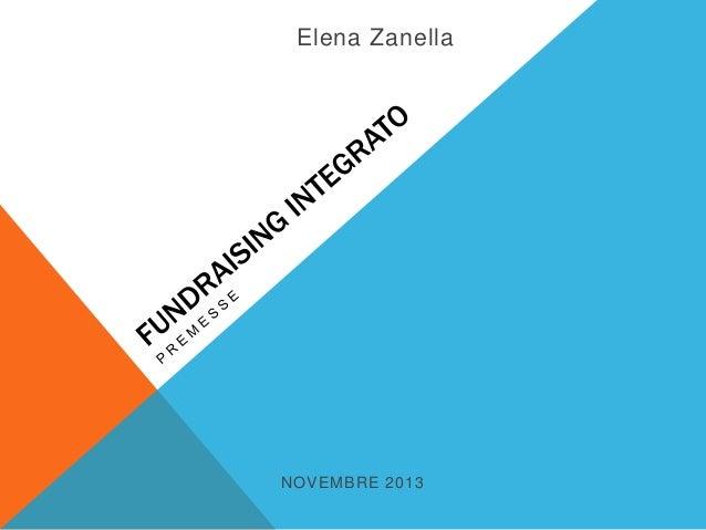 Fundraising Integrato - Premesse. Di Elena Zanella