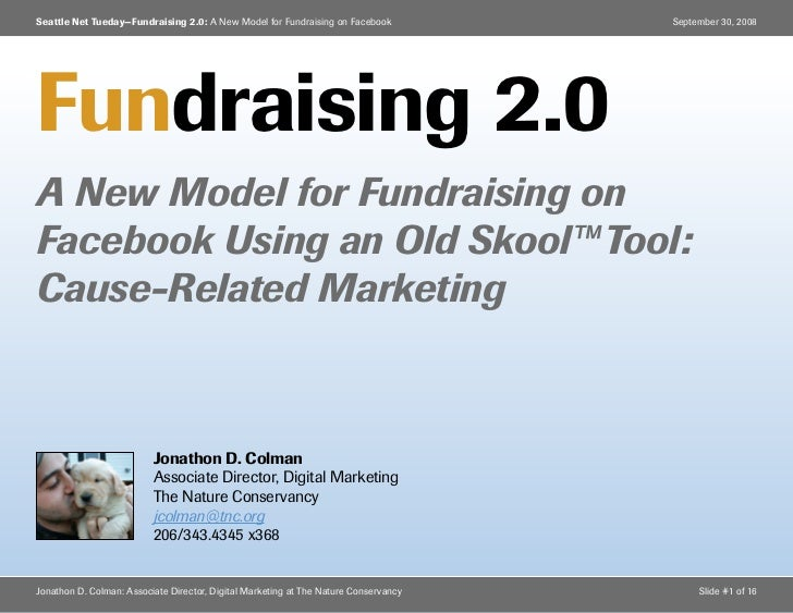 Seattle Net Tueday—Fundraising 2.0: A New Model for Fundraising on Facebook           September 30, 2008     Fundraising 2...