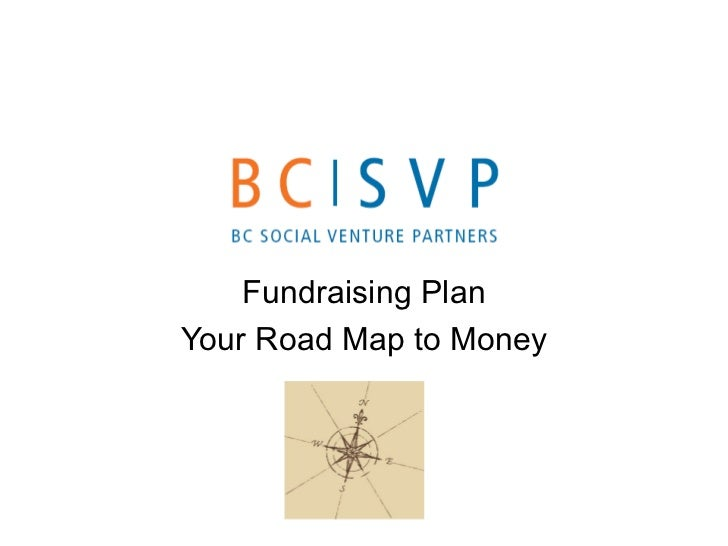 Fundraising PlanYour Road Map to Money