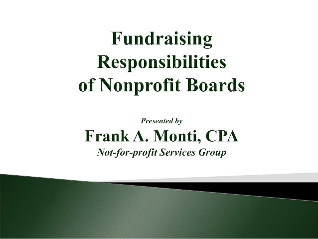  Board Roles and Responsibilities  Basic Fundraising Concepts  Basic Fundraising Principles  The 3 Stages of Fundraisi...