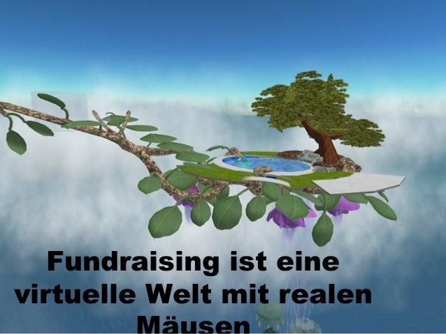 Fundraising ist eine virtuelle Welt mit realen
