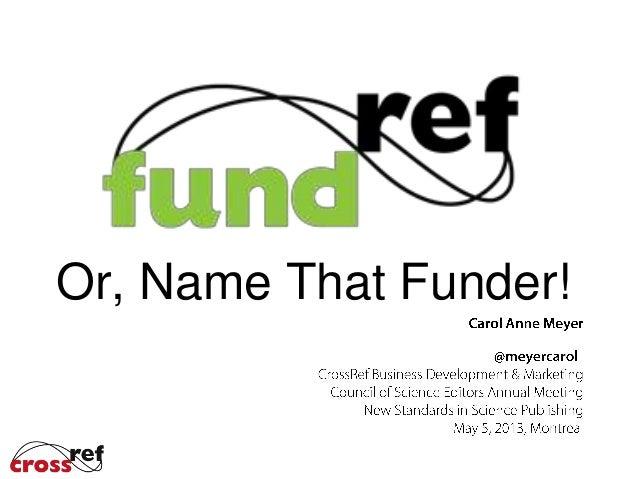 Or, Name That Funder!FundRef