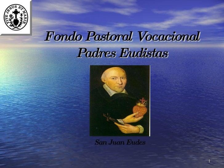Fondo Pastoral Vocacional Padres Eudistas San Juan Eudes