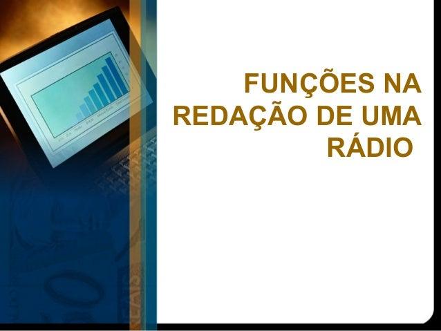 Funçõesna redação - rádio