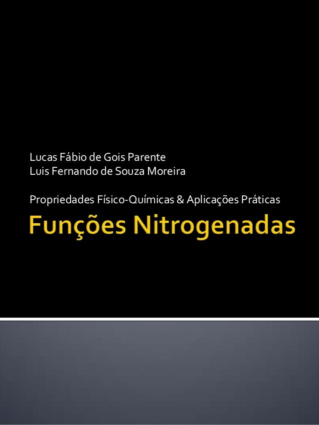 Lucas Fábio de Gois Parente Luis Fernando de Souza Moreira Propriedades Físico-Químicas & Aplicações Práticas