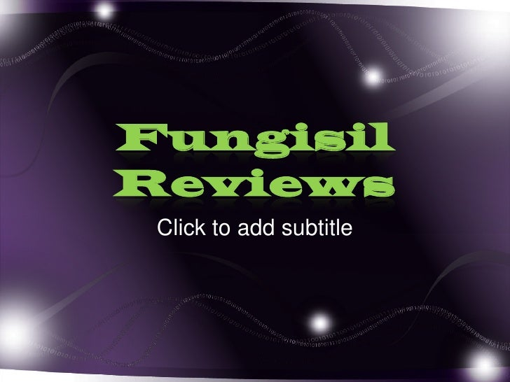 Fungisil Reviews<br />Click to add subtitle<br />