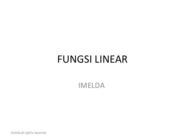 FUNGSI LINEAR                                 IMELDAimelda all rights reserved
