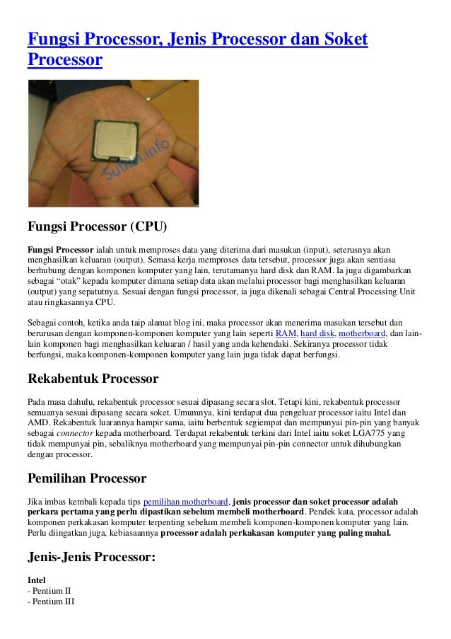 Fungsi Processor, Jenis Processor dan SoketProcessorFungsi Processor (CPU)Fungsi Processor ialah untuk memproses data yang...