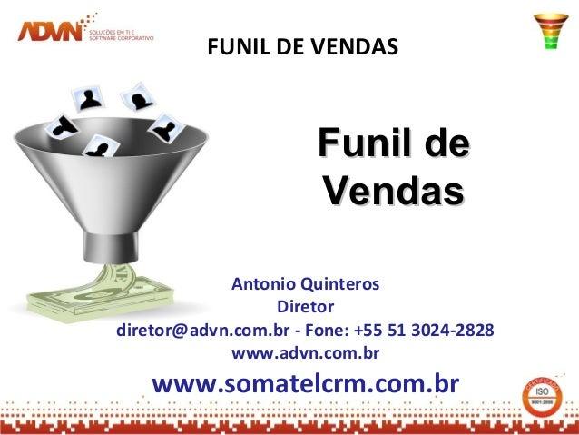 FUNIL DE VENDAS                       Funil de                       Vendas             Antonio Quinteros                 ...