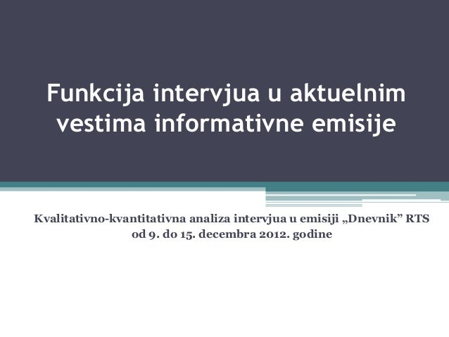 """Funkcija intervjua u aktuelnim vestima informativne emisije Kvalitativno-kvantitativna analiza intervjua u emisiji """"Dnevni..."""