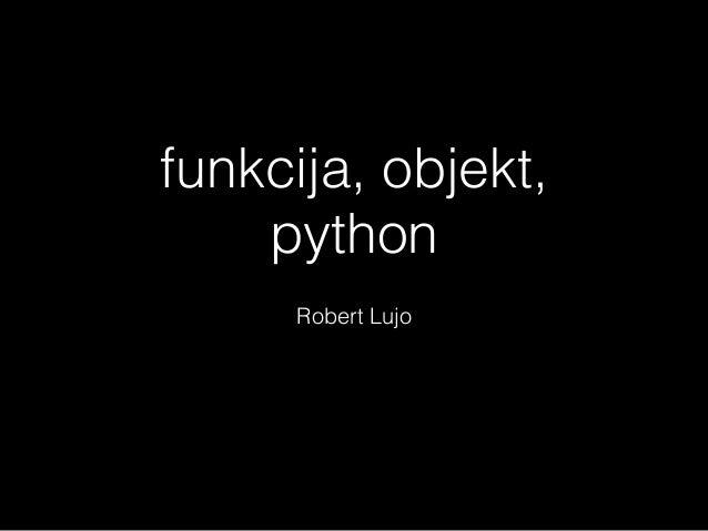 Funkcija, objekt, python