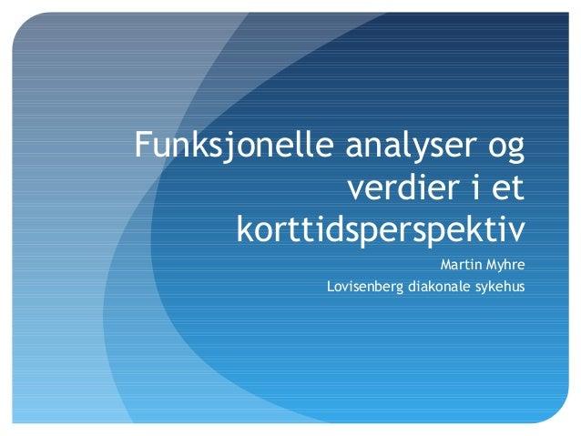 Funksjonelle analyser og verdier i et akuttperspektiv