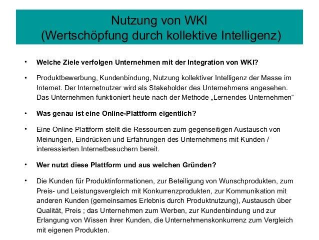 • Welche Ziele verfolgen Unternehmen mit der Integration von WKI?• Produktbewerbung, Kundenbindung, Nutzung kollektiver In...