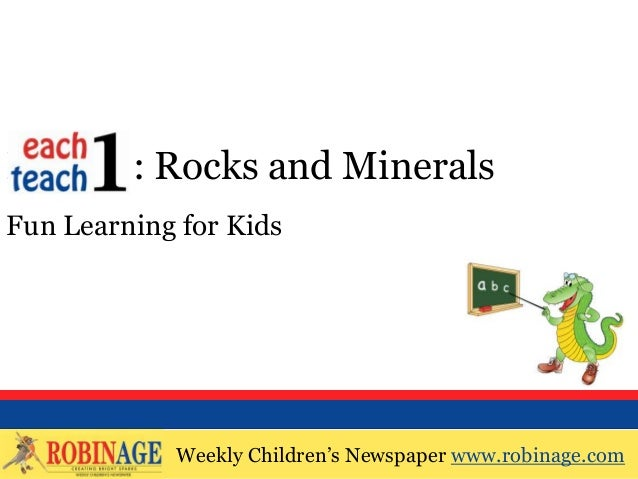 EOTO : Rocks and MineralsFun Learning for Kids            Weekly Children's Newspaper www.robinage.com            Weekly C...