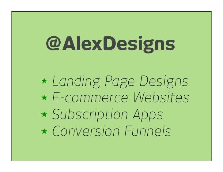 @AlexDesigns ★ Landing Page Designs ★ E-commerce Websites ★ Subscription Apps ★ Conversion Funnels