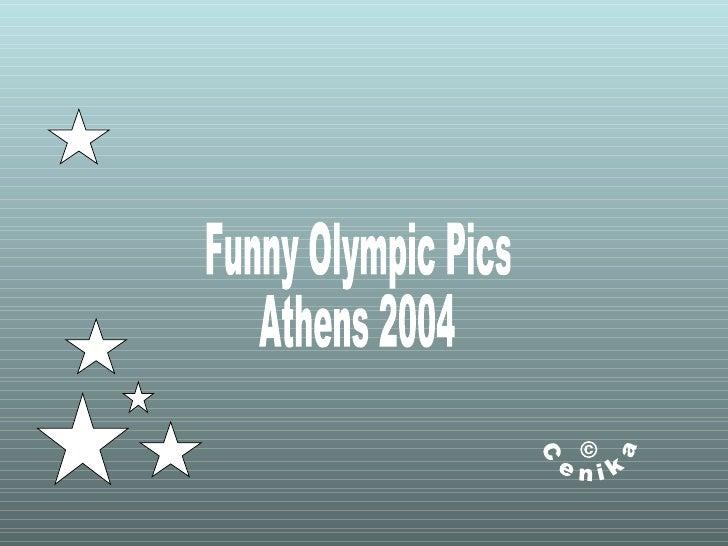 © Cenika Funny Olympic Pics Athens 2004