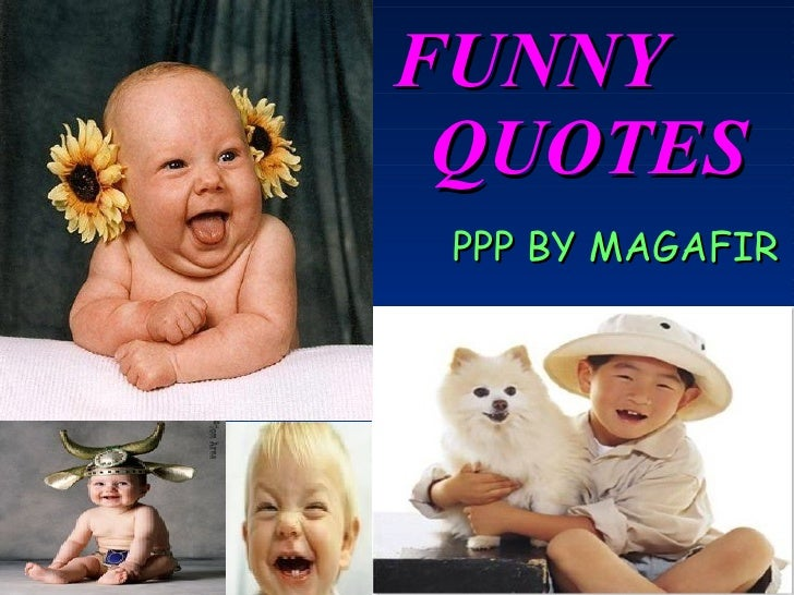 FUNNY  QUOTES PPP BY MAGAFIR