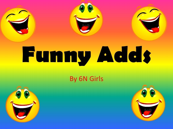 Funny Adds<br />By 6N Girls<br />