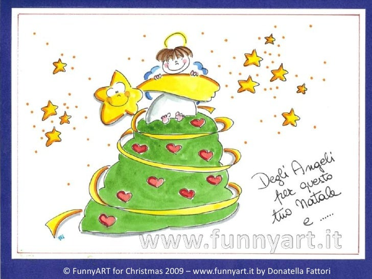 www.funnyart.it<br />© FunnyART for Christmas 2009 – www.funnyart.it by Donatella Fattori<br />