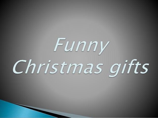 Funny christmas gifts