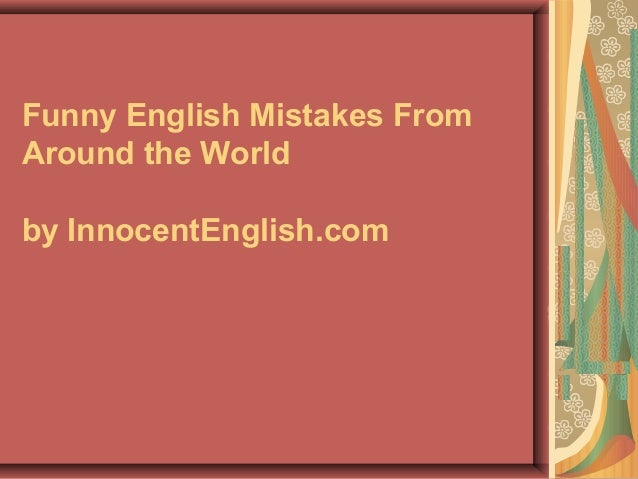 Funny English Mistakes From Around the World by InnocentEnglish.com