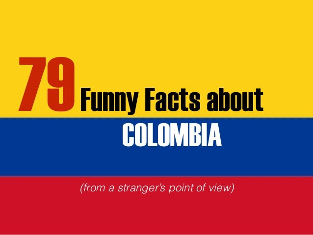 Funny Facts about COLOMBIA (from a stranger's point of view) 79